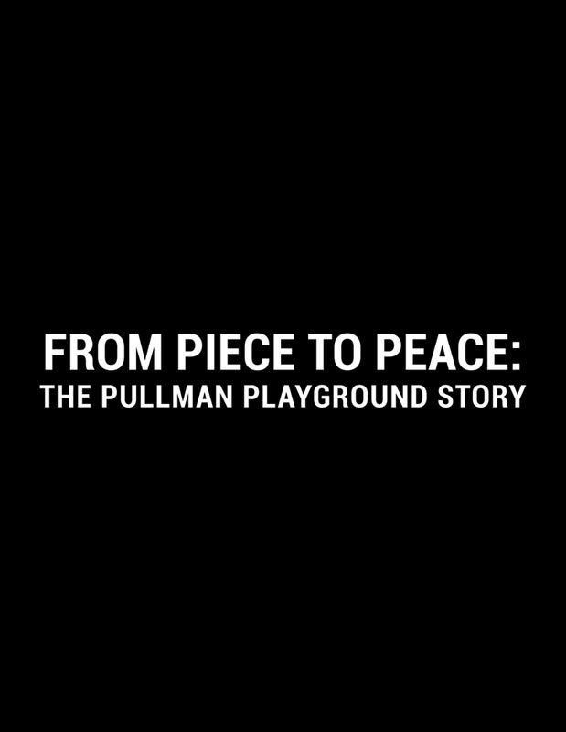 From Piece to Peace: The Pullman Playground Story title card